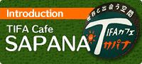 TIFA Cafe SAPANA